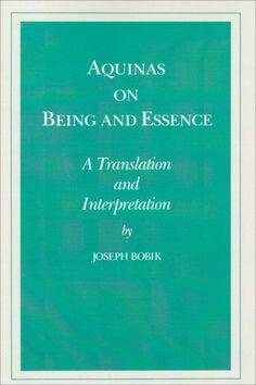 'Aquinas on Being and Essence: A Translation and Interpretation' by Joseph Bobik (Author), St. Thomas Aquinas (Author)  #Great #Books #World #Classics #Books #Western #Canon #Religion #Catholic #Church #Christianity