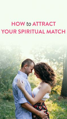 How To Attract Your Spiritual Match