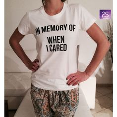 In Memory of When I Cared Womens Tshirts Gifts Cool Fashion Shirts Girls Fangirls Dope Swag Bestfrie featuring polyvore, fashion, clothing, tops, t-shirts, black, women's clothing, long black tee, long black top, black tee, long length t shirts and black top