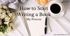 How to Start Writing a Book: The Process I Use