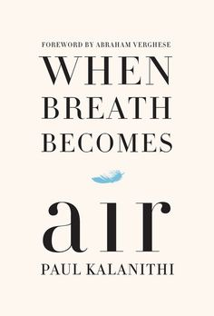 About When Breath Becomes Air  For readers of Atul Gawande, Andrew Solomon, and Anne Lamott, a profoundly  moving, exquisitely observed memoir by a young neurosurgeon faced with a  terminal cancer diagnosis who attempts to answer the question What makes a  life worth living?  At the age of thirty-six, on the verge of completing a decade's worth of  training as a neurosurgeon, Paul Kalanithi was diagnosed with stage IV lung  cancer. One day he was a doctor treating the dying, and the next he…