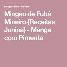 Mingau de Fubá Mineiro {Receitas Junina} - Manga com Pimenta