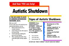 So um…I saw the post about Autistic Shutdown and everybody's comments on it, and so I took all of the comments and the original post and everything and I made the handouts people were talking about…. They're post card sized and if you want to use them I can e-mail you or submit you the original file or a PDF or something. They print out two per page. If you want a version with something added or taken off, I can totally do that. I just thought if so many people were asking for handouts, I…