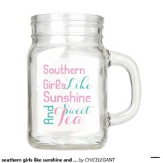 southern girls like sunshine and sweet tea mason jar
