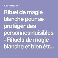 Rituel de magie blanche pour se protéger des personnes nuisibles - Rituels de magie blanche et bien être - aufeminin Energie Positive, Auras, Qigong, Love Spells, Positive Affirmations, Wicca, Reiki, Acupuncture, Meditation
