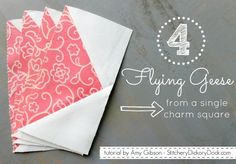 Flying Geese Tutorial -Many A Goose On The Loose: A Charm Friendly Tutorial posted by Amy Gibson...since I seem to be up to my eyeballs in flying geese, I thought it would be fun to share a nifty little tutorial with you today! For this tutorial, I'm going to offer instructions on how to use the 4-at-once method to make flying geese from 5″ charm squares, but you can most definitely use any size squares to make 4 units at once.