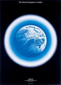 """Peace """"The Earth, belonging to nobody"""" - Shin Matsunaga"""