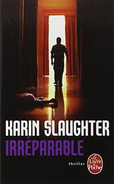 Irréparable de Karin Slaughter http://www.amazon.fr/dp/2253166308/ref=cm_sw_r_pi_dp_TPDevb08W8JBT