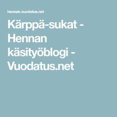 Kärppä-sukat - Hennan käsityöblogi - Vuodatus.net Henna, Hennas