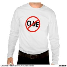 #Clueless T-Shirt  #zazzle