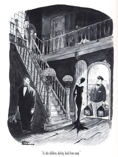 """""""It's the children, darling, back from camp,"""" an Addams Family Cartoon by Charles Addams Addams Family Cartoon, Die Addams Family, Cartoon Familie, Gomez And Morticia, Morticia Addams, Charles Addams, Steampunk, New Yorker Cartoons, Family Values"""