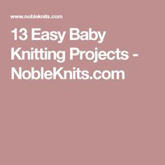 13 Easy Baby Knitting Projects - NobleKnits.com