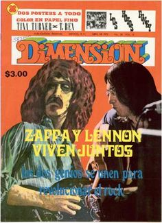 """dimension   (1972/04, magazine, mexico)  The april 1972 issue of Dimension included a one page article: """"Frank Zappa y John Lennon viven juntos"""", plus a two page interview which is the spanish translation of the u.k. cream magazine from jan '72 [frank fappa: portrait of the artist as a businessman/ fz: el negotiante y 200 moteles], includes identicle photos & drawing as in cream."""