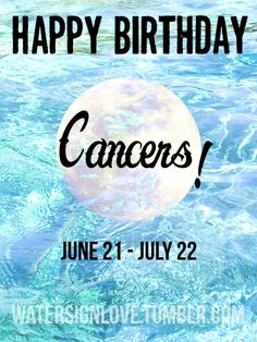 Happy Birthday, Cancers! - Cancer the Crab #astrology #zodiac