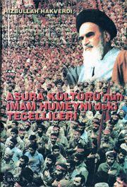 Aşura Kültürü'nün İmam Humeyni'deki Tecellileri – Hizbullah HAKVERDİ