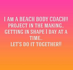 I am a Beachbody coach, let's get in shape together!