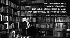 Kökler bizi sınırlamaz, Tersine özgürleştirir. Zira sağlam köklere sahip olmadan Semâya doğru yükselmek mümkün değildir. - İbrahim Kalın / Ben, Öteki ve Ötesi #sözler #anlamlısözler #güzelsözler #manalısözler #özlüsözler #alıntı #alıntılar #alıntıdır #alıntısözler #şiir #edebiyat #kitap #kitapsözleri #kitapalıntıları