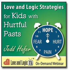 Love and Logic Strategies for Kids with Hurtful Pasts - Webinar -