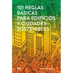 101 reglas básicas para edificios y ciudades sostenibles / Huw Heywood ; [versión castellana, Susana Landrove] Signatura:  701 HEY  Na Biblioteca: http://kmelot.biblioteca.udc.es/record=b1648580~S1*spi