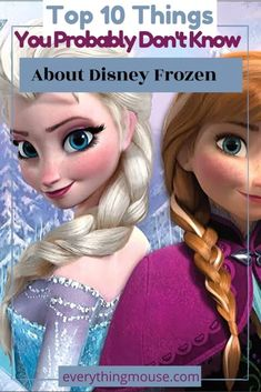 Disney Frozen Movie things you probably don't know. You may have watched Disney's Frozen movie over and over but there are always details that you can learn to enhance your experience! Disney Frozen Anna and Elsa are such amazing characters you need to learn more about them!
