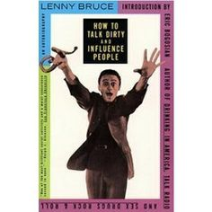 How to Talk Dirty and Influence People - Lenny Bruce