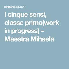 I cinque sensi, classe prima(work in progress) – Maestra Mihaela