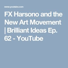 FX Harsono and the New Art Movement | Brilliant Ideas Ep. 62 - YouTube
