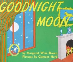 Brown, Margaret Wise, and Clement Hurd. Goodnight Moon. New York: Harper, 1947. Print.