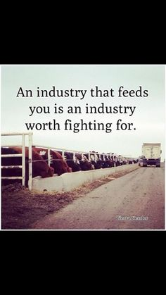 An industry that feeds you is an industry worth fighting for.