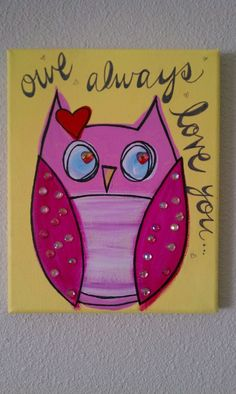 Cute Owl canvas paint idea for wall decor. Canvas painting. Wall art. Personalize. Owl always love you. Love. Valentine's day. Pink. Heart.