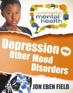 East Rockaway Public Library: Read This! Grades NonFiction Depression and other Mood Disorders - Understanding mental health series Bipolar Disorder, Adolescence, Nonfiction, Disorders, Gifts For Kids, Mental Health, Depression, Psychology, Mood