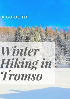 A Guide to Winter Hiking in Tromso