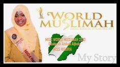 Miss Worls Muslimah 2013  From Nigeria...