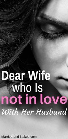 Dear Wife Who Is Not In Love With Her Husband | Marriage Advice | Marriage Tips | Help My Marriage | http://married-and-naked.com/