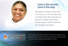 I love Amma, going to her ashram in San Rafael taught me a lot about compassion.