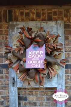 Keep Calm and Gobble On Fall Wreath