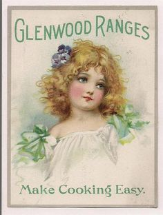 Trade Card Beautiful Blonde Girl Advertising Glenwood Ranges Cooking Stoves1880s #GlenwoodRanges
