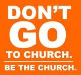 Be the Church!