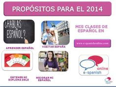 TUS PROPÓSITOS PARA EL 2014 ¿APRENDER ESPAÑOL ESTÁ ENTRE ELLOS? Spanish Lessons, Learning Spanish, Spanish Classroom