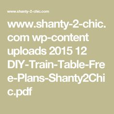 www.shanty-2-chic.com wp-content uploads 2015 12 DIY-Train-Table-Free-Plans-Shanty2Chic.pdf