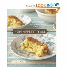 Bon Appetit,Y'all: Recipes and Stories from Three Generations of Southern Cooking - FABulous cookbook combining the best of French and Southern.  Majorly yummo.