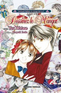Dessinez le manga avec Yuu Watase, de WATASE Yuu