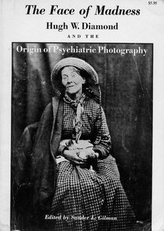 A link to Hugh Diamond Asylum Patient Portraits from around the world
