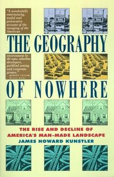 21 best books of possible interest images on pinterest book show the geography of nowhere the rise and decline of americas man made landscape fandeluxe Choice Image