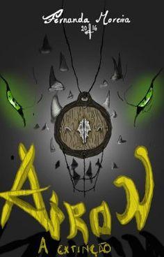 Airon: A Extinção #wattpad #aventura