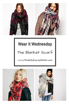Wear it Wednesday - The Blanket Scarf! How to pull it off and seasonal favorites via The Daily Beauty Blotter.