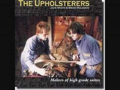 ▶ The Upholsterers - Apple of My Eye  It was an American garage punk band in 2000, from Detroit. The two-piece band was composed of Jack White and Brian Muldoon. Jack provided vocals, guitar and piano, and Muldoon playes on the drums. They were originally called Two Part Resin. They made just one single: Makers of High Grades Suits (2000)