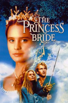 The Princess Bride movie. One of the best movies of all time :)