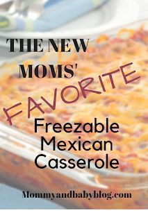Freezable Mexican Casserole Recipe- Easy Mexican Casserole For New Moms Freezer Friendly Meals, Easy Freezer Meals, Freezer Recipes, Stuffing Casserole, Beef Casserole Recipes, Baby Cooking, Cooking Tips, Freezable Casseroles, Mexican Chicken Casserole