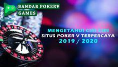 Mengetahui Ciri Ciri Situs Poker V Terpercaya dan Teraman di Indonesia Ciri, Poker, Games, Plays, Gaming, Game, Toys, Spelling